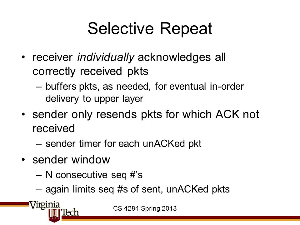 Selective Repeat receiver individually acknowledges all correctly received pkts.