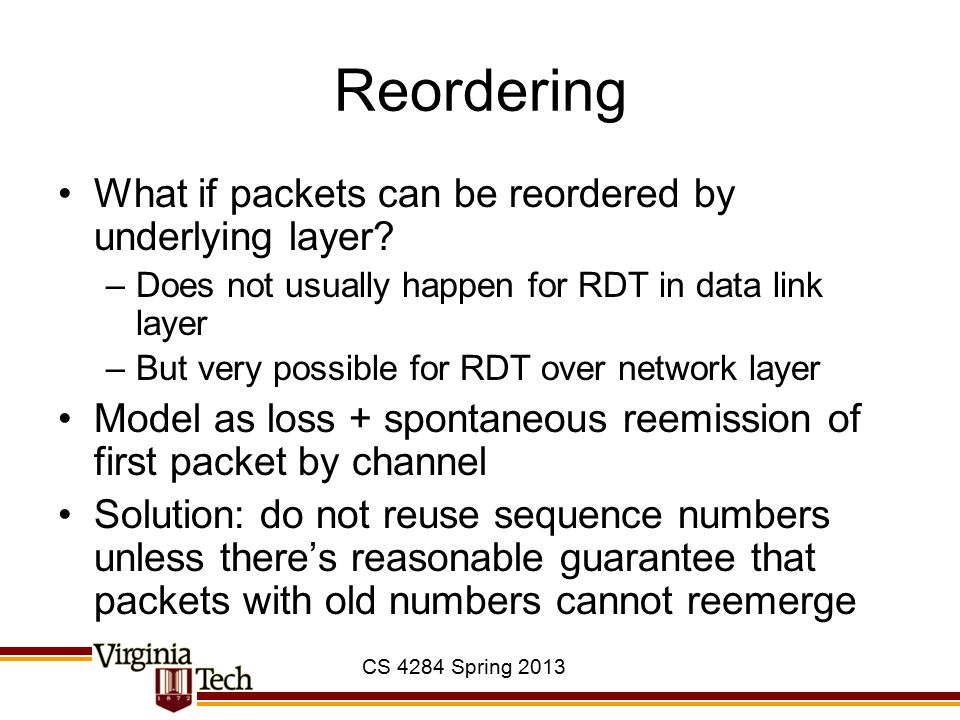 Reordering What if packets can be reordered by underlying layer
