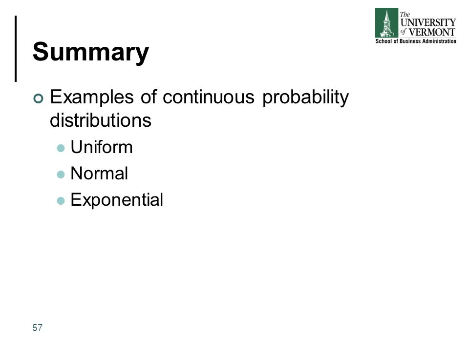 Summary Examples of continuous probability distributions Uniform