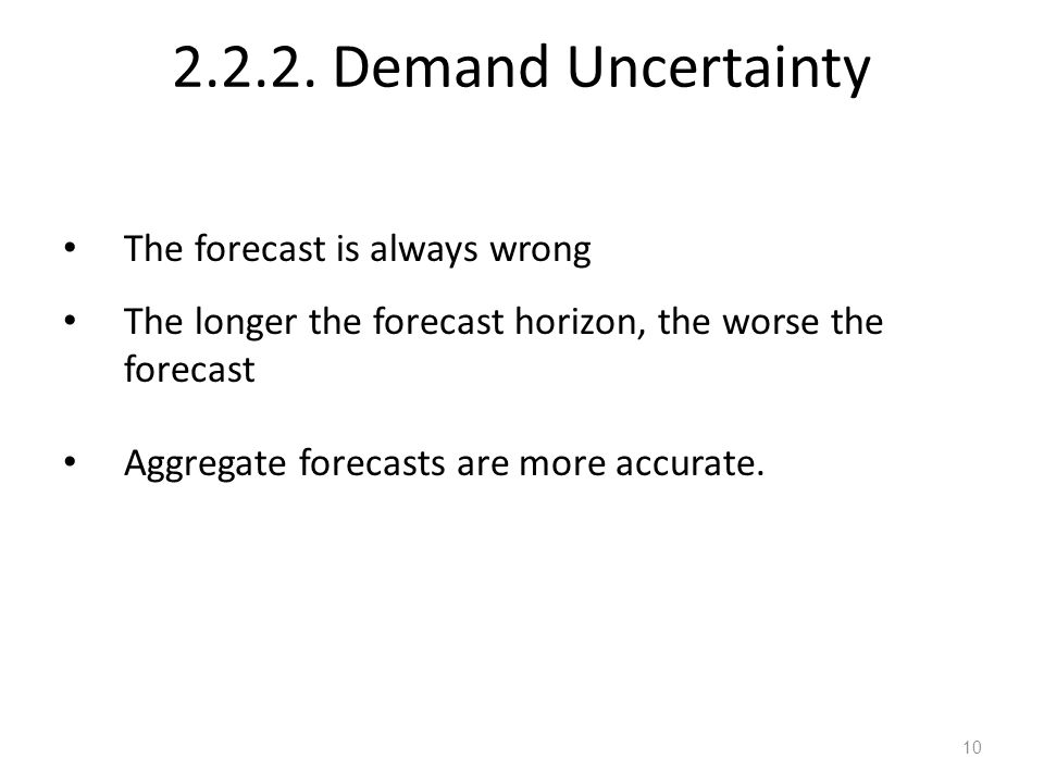 2.2.2. Demand Uncertainty The forecast is always wrong