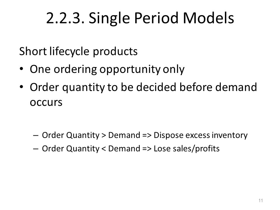 2.2.3. Single Period Models Short lifecycle products