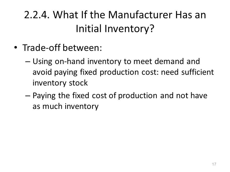 2.2.4. What If the Manufacturer Has an Initial Inventory