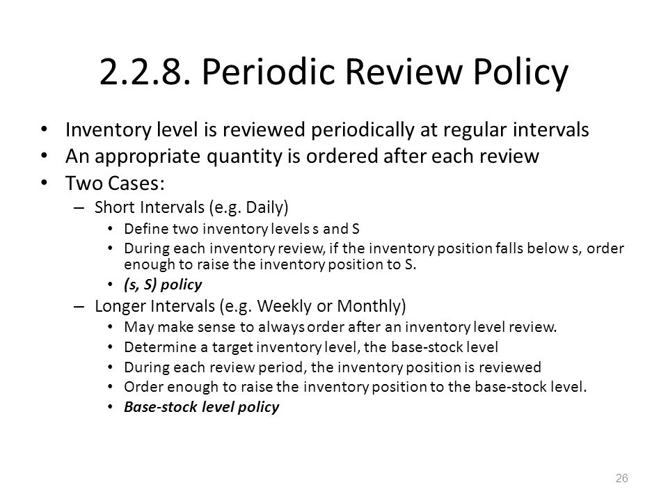 2.2.8. Periodic Review Policy
