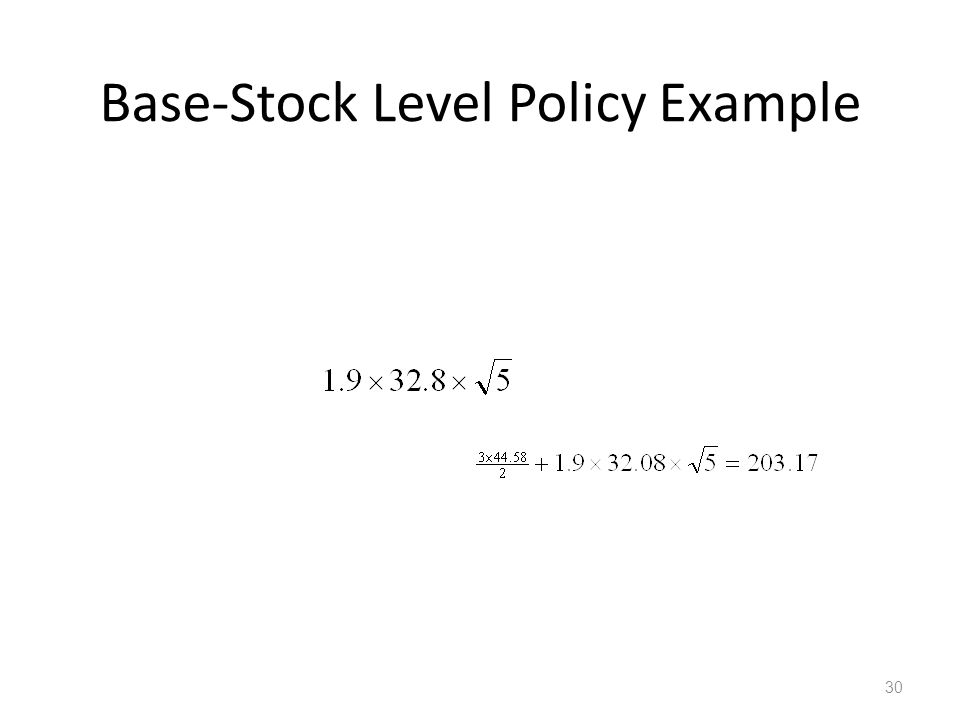 Base-Stock Level Policy Example
