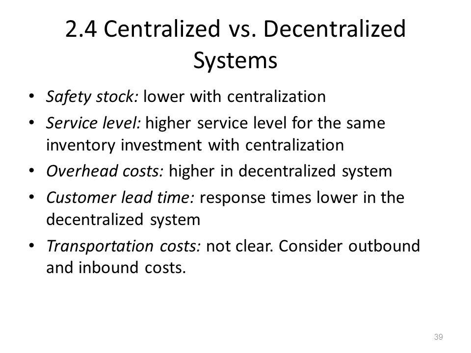 2.4 Centralized vs. Decentralized Systems