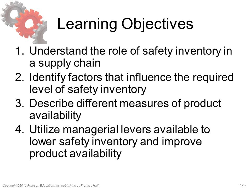 Learning Objectives Understand the role of safety inventory in a supply chain.