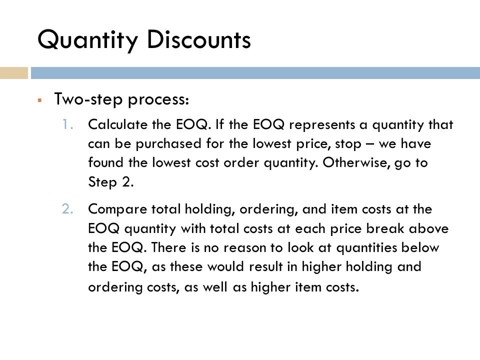 Quantity Discounts Two-step process: