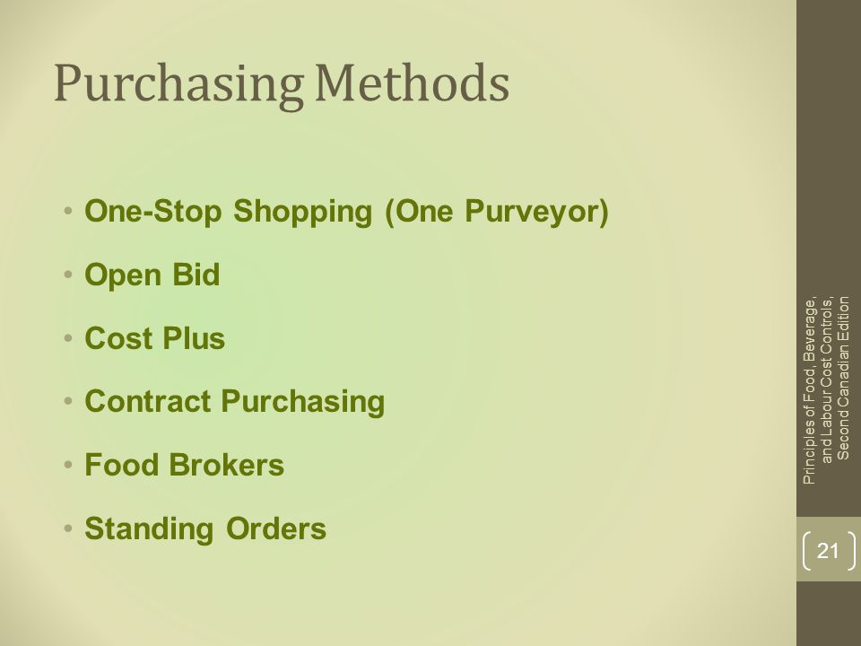 Purchasing Methods One-Stop Shopping (One Purveyor) Open Bid Cost Plus