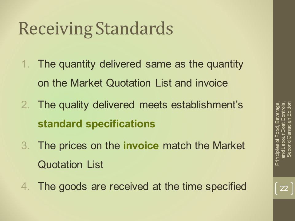 Receiving Standards The quantity delivered same as the quantity on the Market Quotation List and invoice.