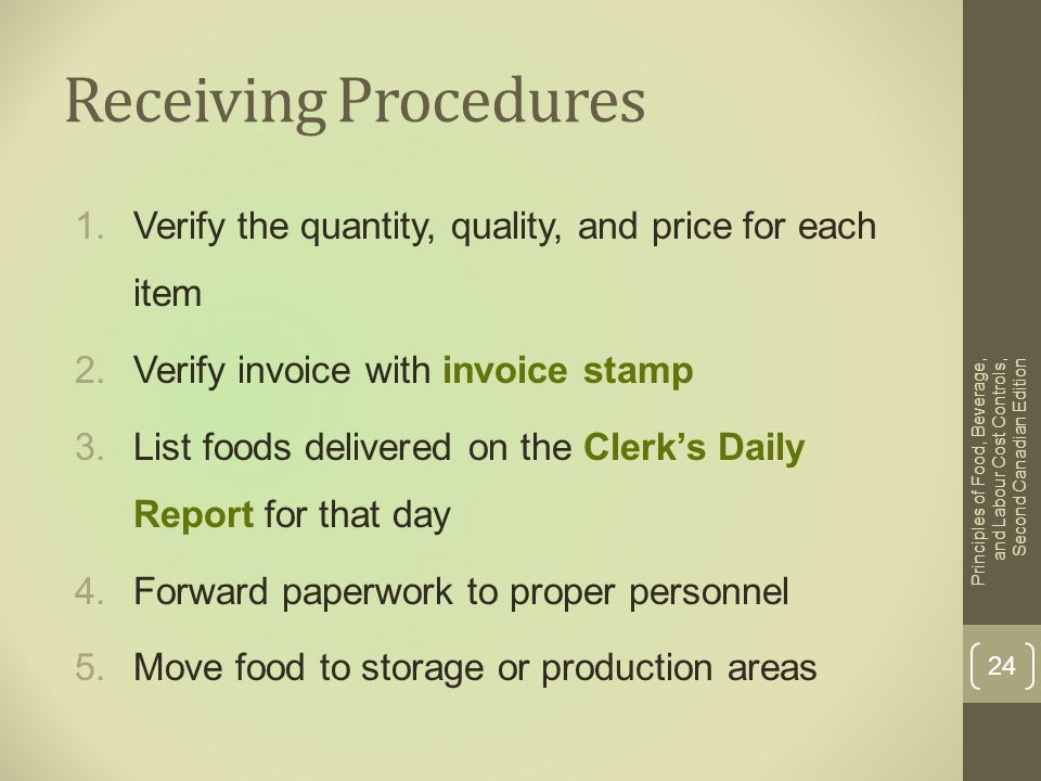 Receiving Procedures Verify the quantity, quality, and price for each item. Verify invoice with invoice stamp.