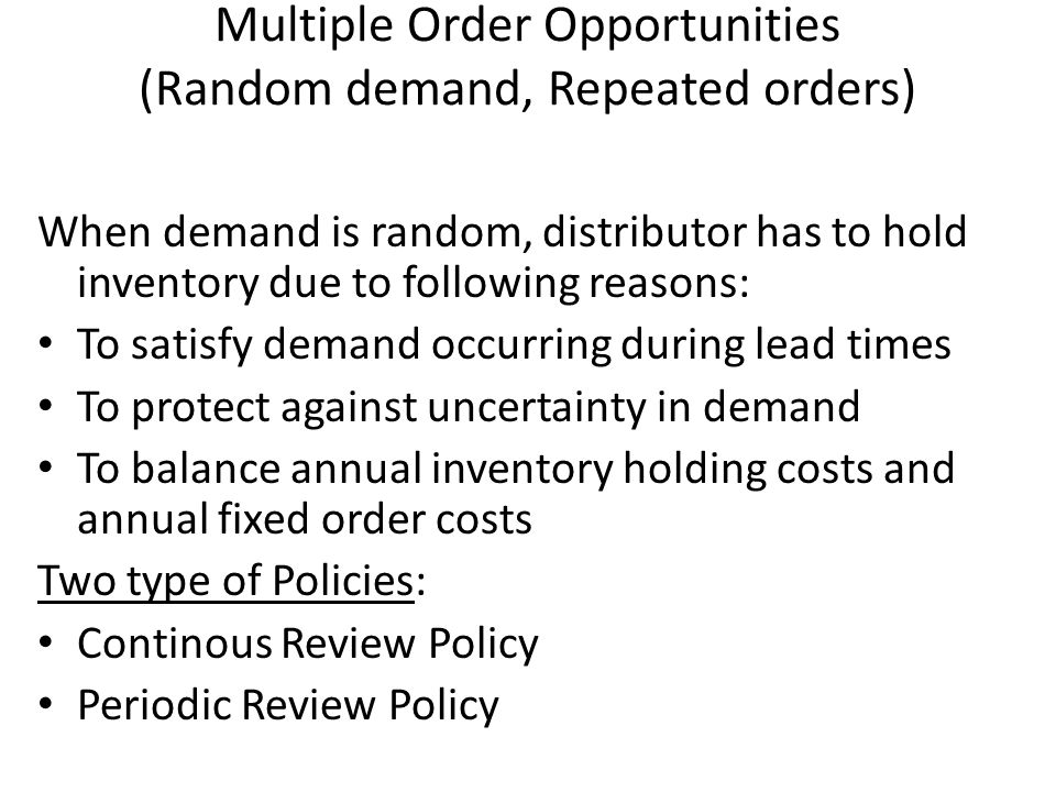 Multiple Order Opportunities (Random demand, Repeated orders)