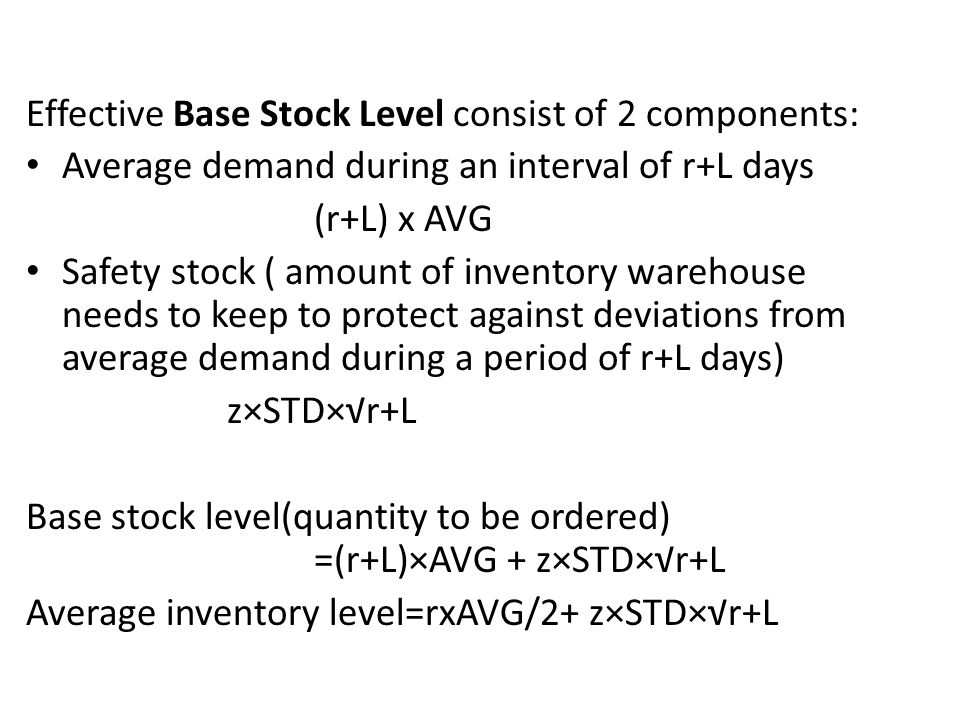Effective Base Stock Level consist of 2 components: