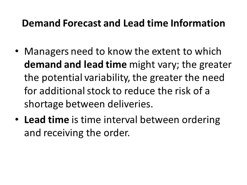 Demand Forecast and Lead time Information