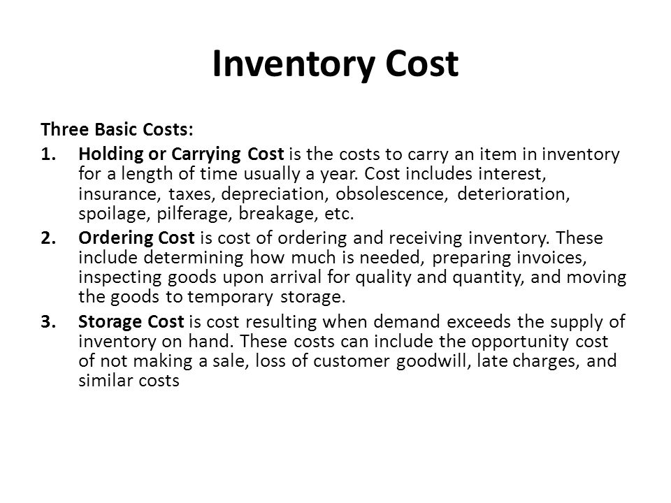 Inventory Cost Three Basic Costs:
