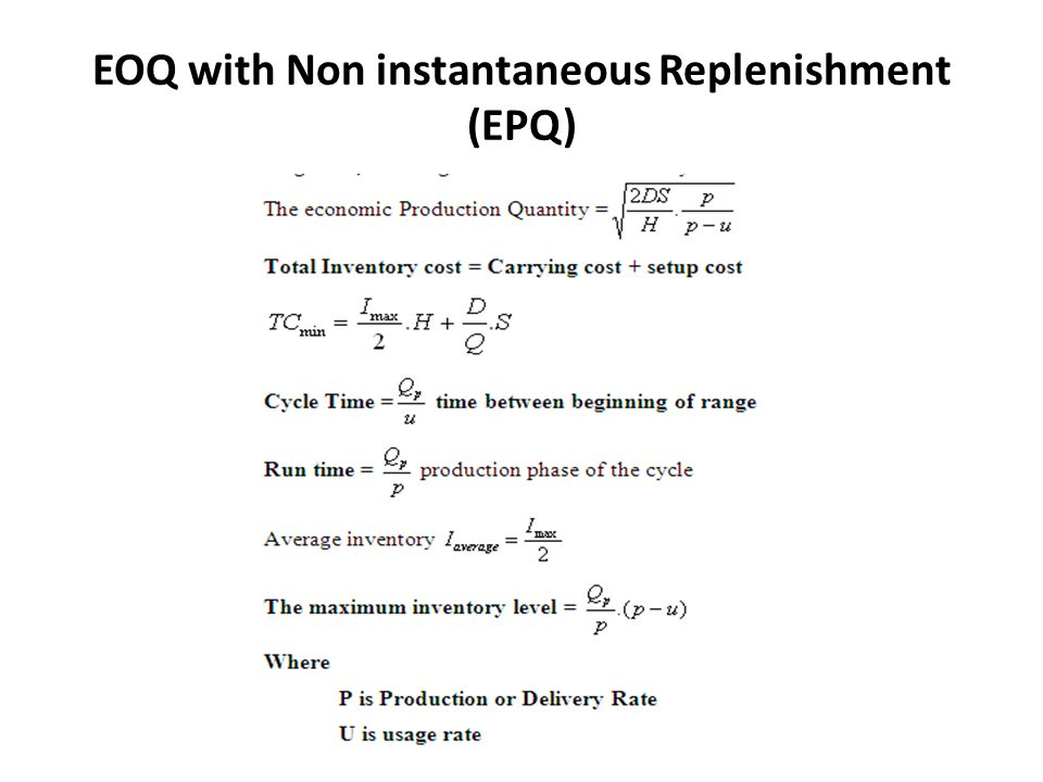 EOQ with Non instantaneous Replenishment (EPQ)
