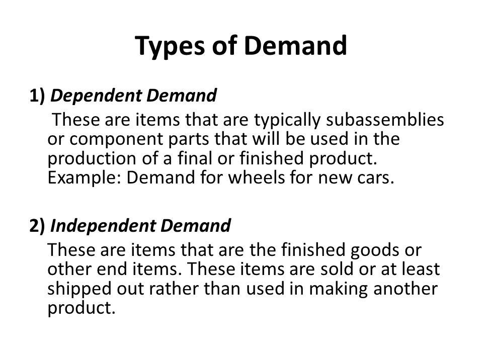 Types of Demand 1) Dependent Demand