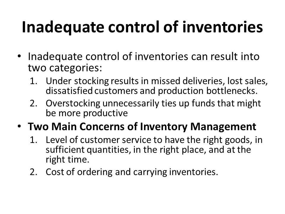 Inadequate control of inventories
