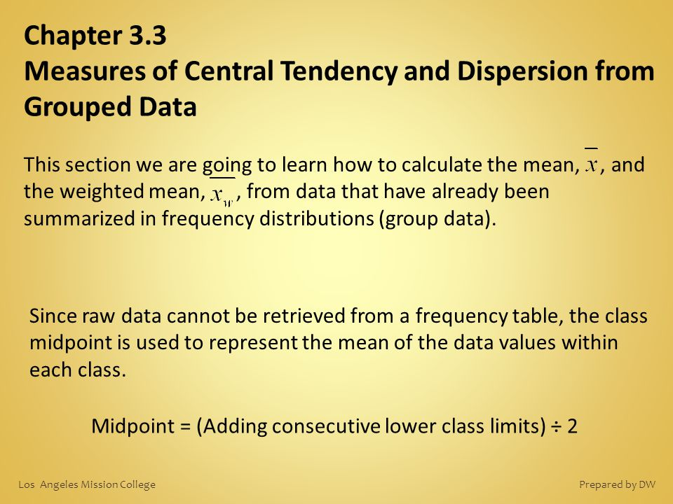 Chapter 3.3 Measures of Central Tendency and Dispersion from Grouped Data