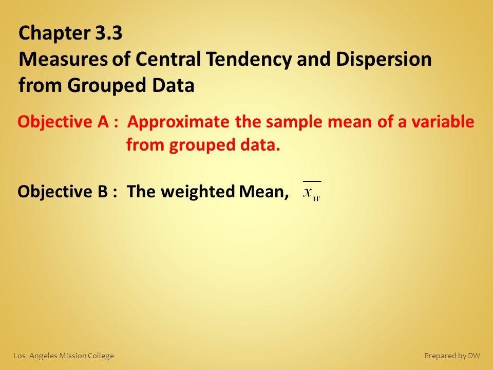 Chapter 3.3 Measures of Central Tendency and Dispersion