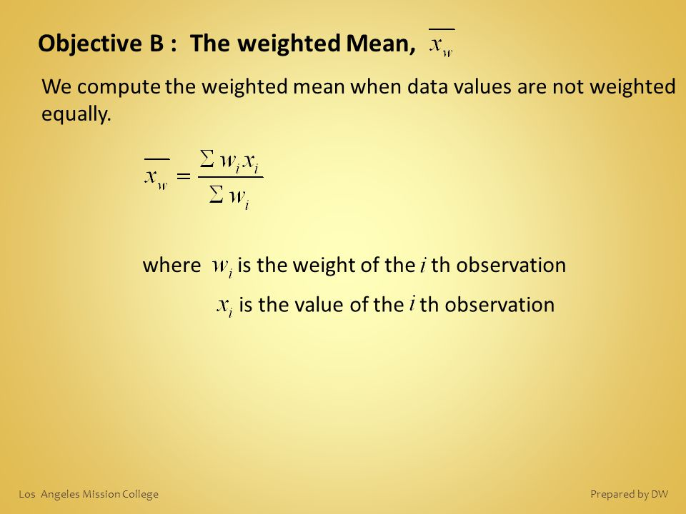 Objective B : The weighted Mean,