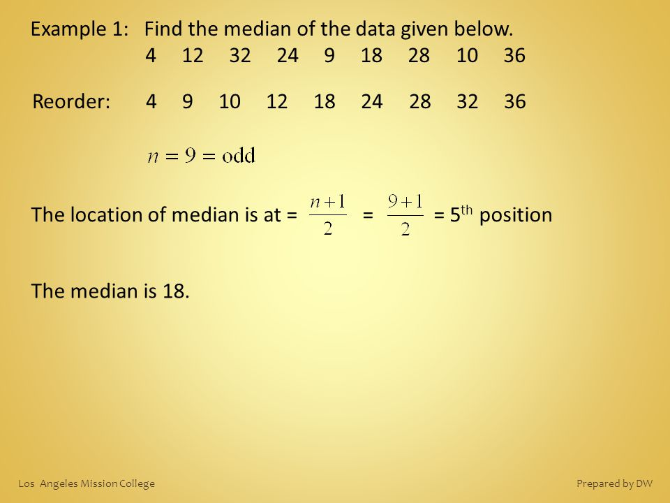 Example 1: Find the median of the data given below.