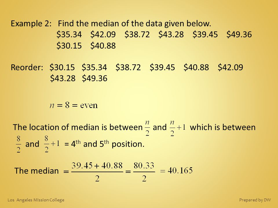 Example 2: Find the median of the data given below.