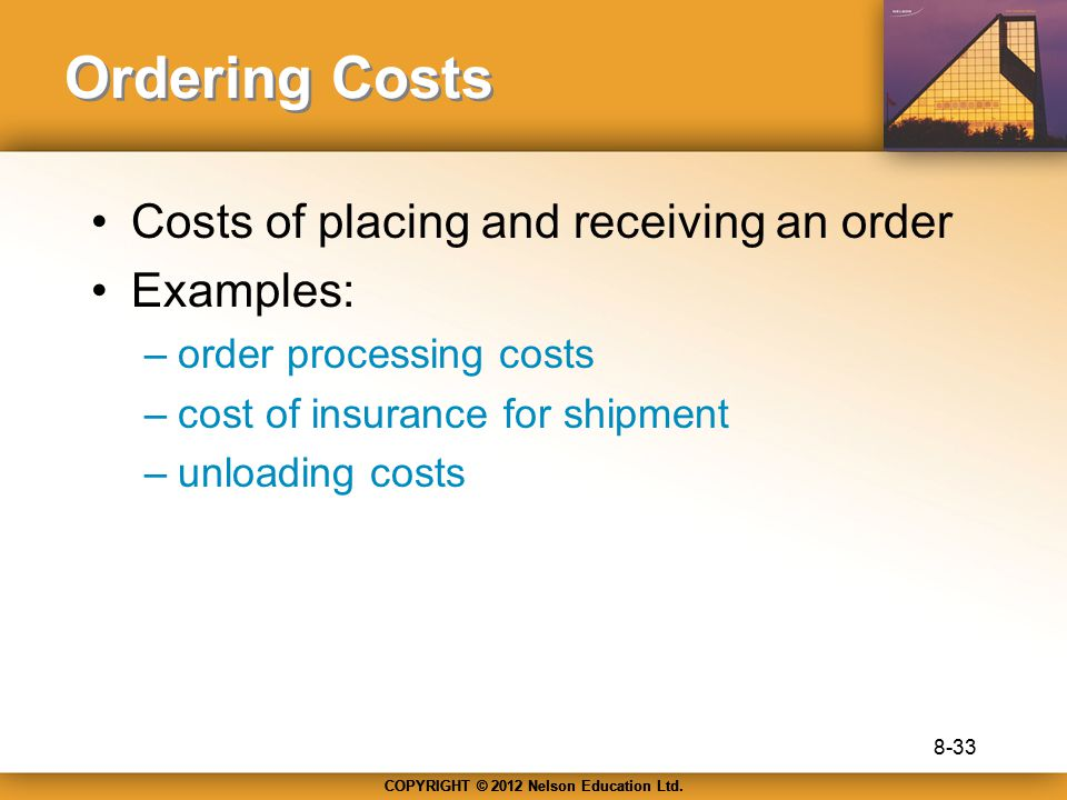 Ordering Costs Costs of placing and receiving an order Examples: