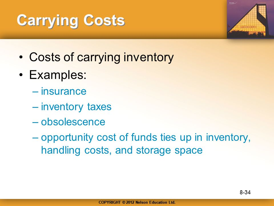 Carrying Costs Costs of carrying inventory Examples: insurance