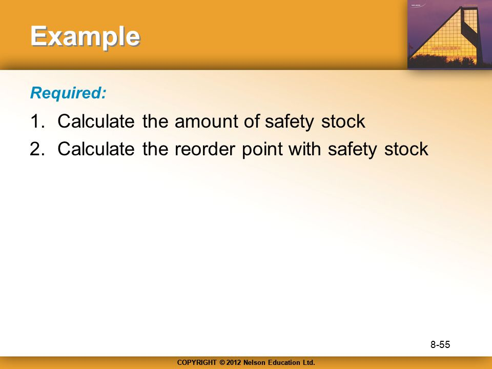 Example Calculate the amount of safety stock