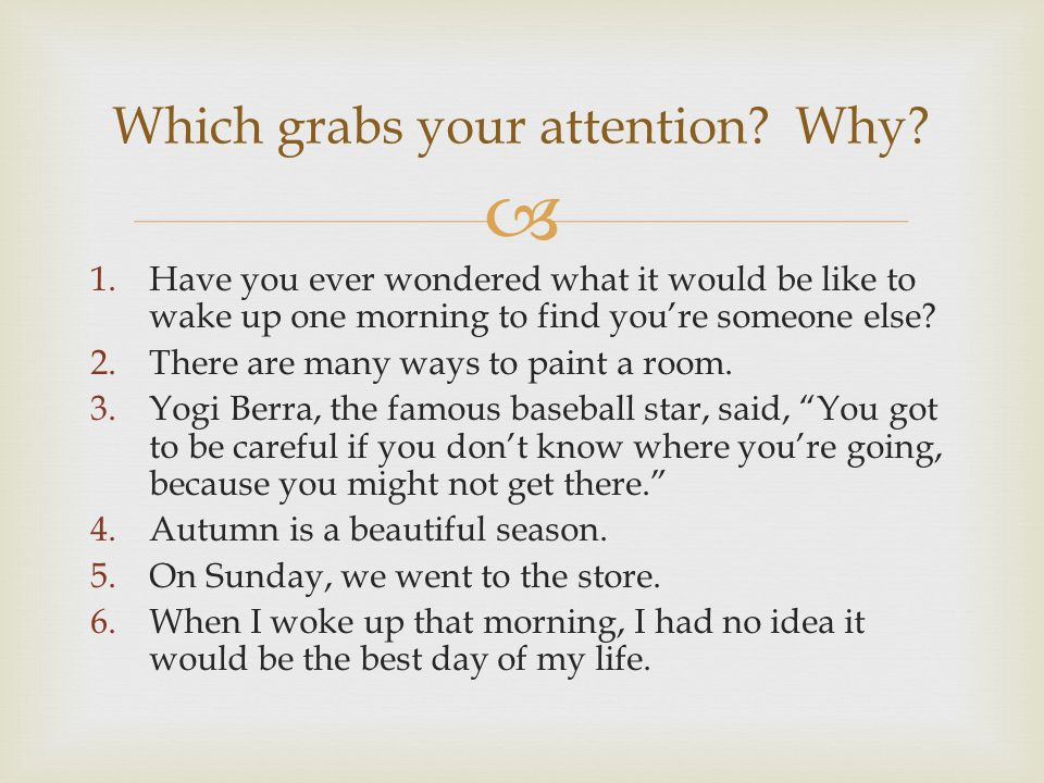 Which grabs your attention Why
