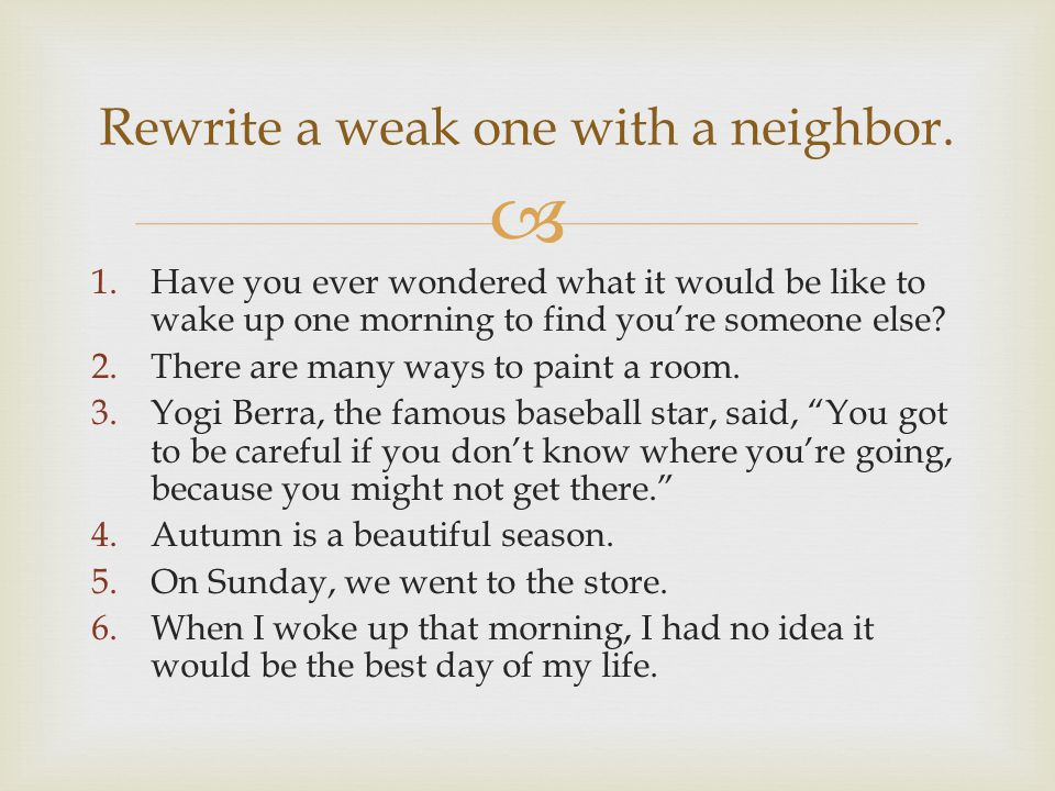 Rewrite a weak one with a neighbor.