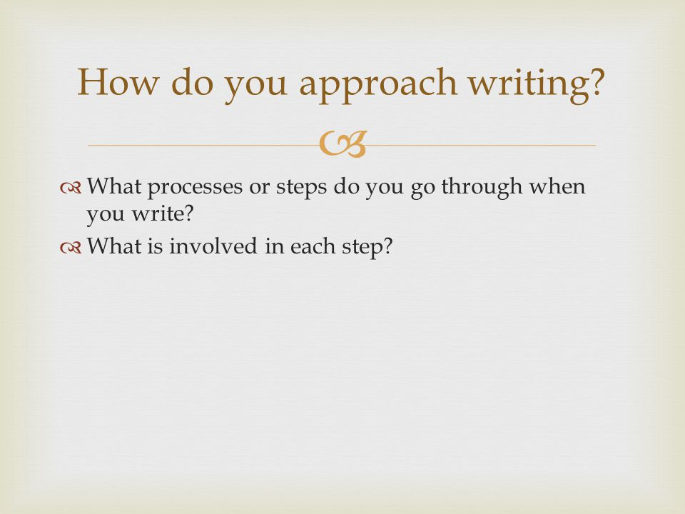 How do you approach writing