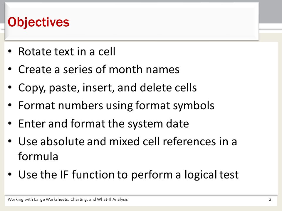 Objectives Rotate text in a cell Create a series of month names