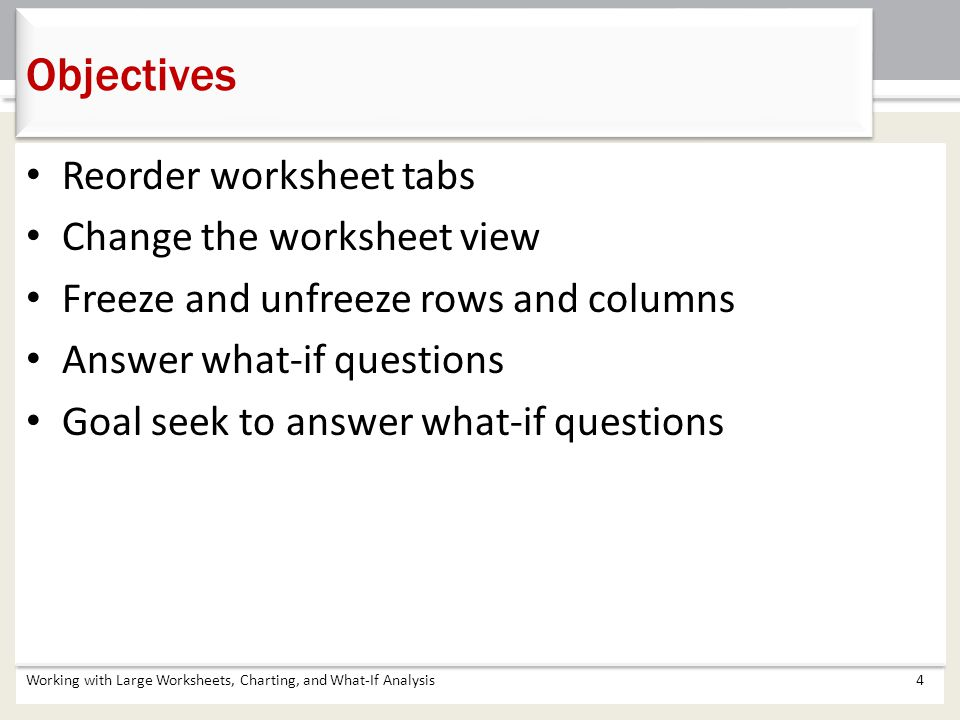 Objectives Reorder worksheet tabs Change the worksheet view
