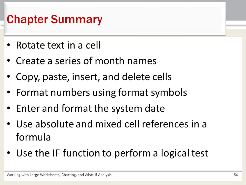 Chapter Summary Rotate text in a cell Create a series of month names