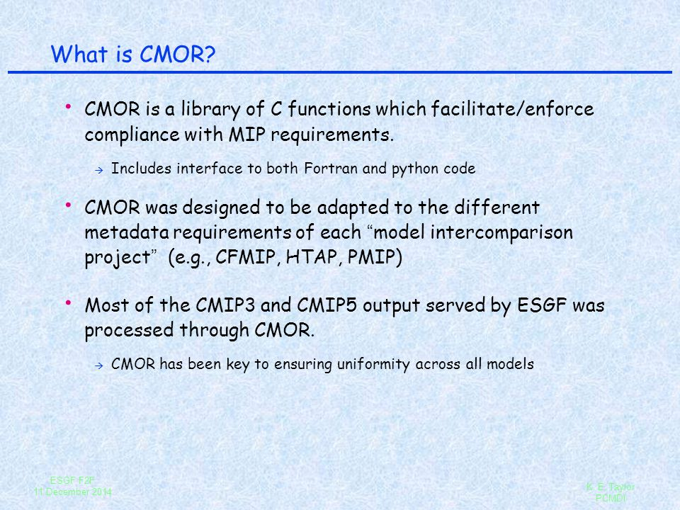 What is CMOR CMOR is a library of C functions which facilitate/enforce compliance with MIP requirements.