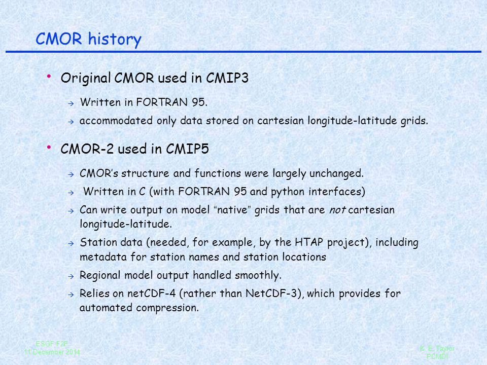 CMOR history Original CMOR used in CMIP3 CMOR-2 used in CMIP5