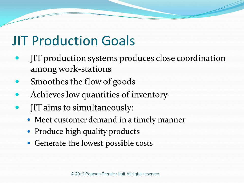 JIT Production Goals JIT production systems produces close coordination among work-stations. Smoothes the flow of goods.