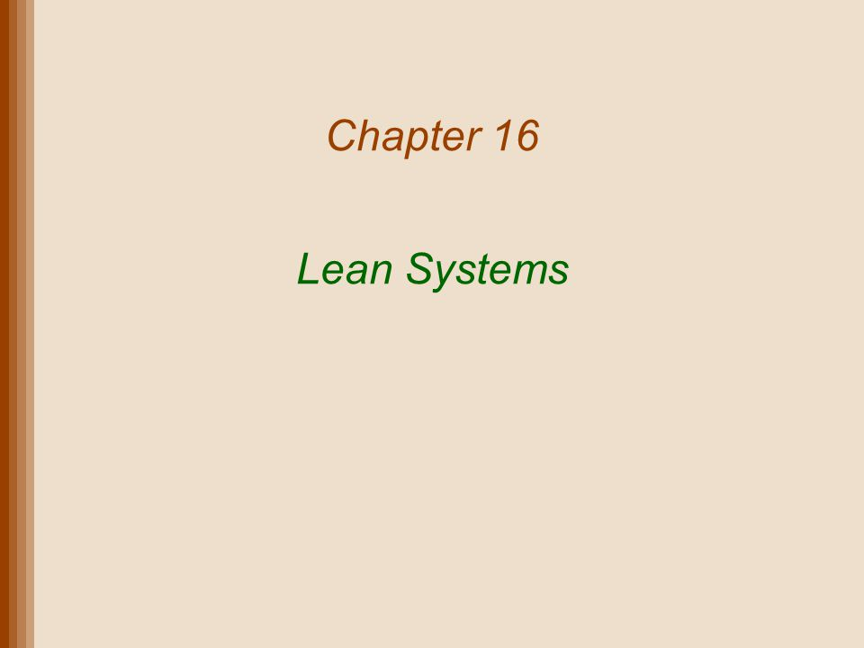 Chapter 16 Lean Systems
