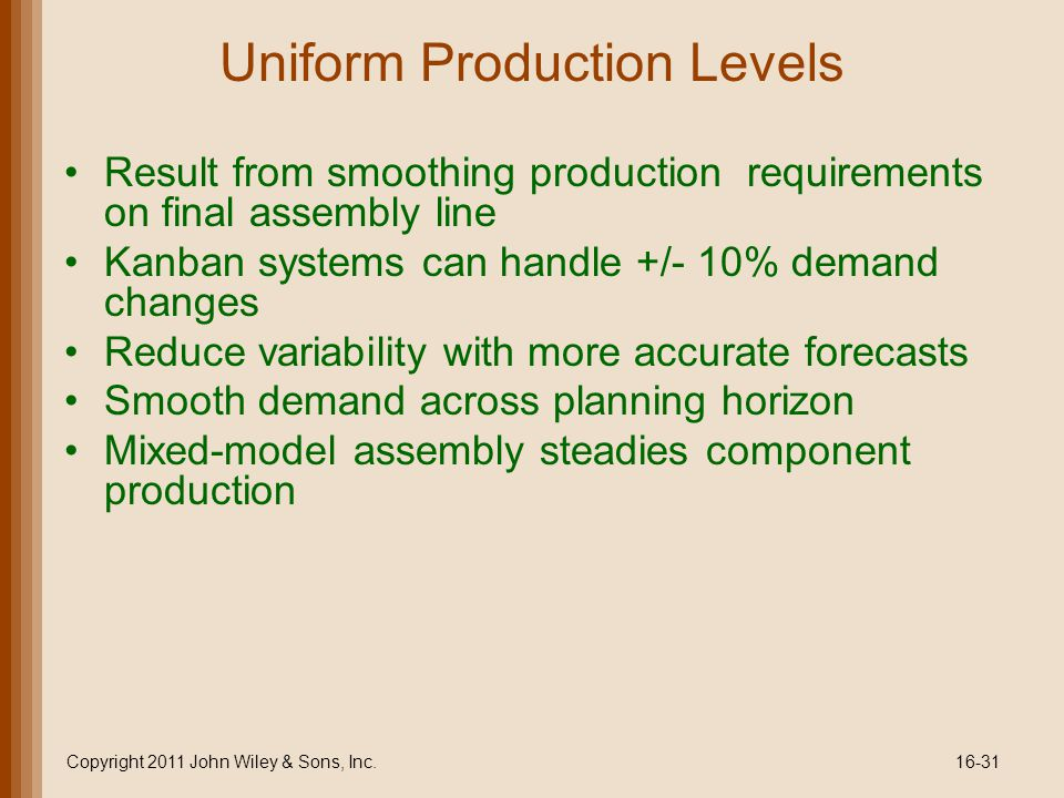 Uniform Production Levels