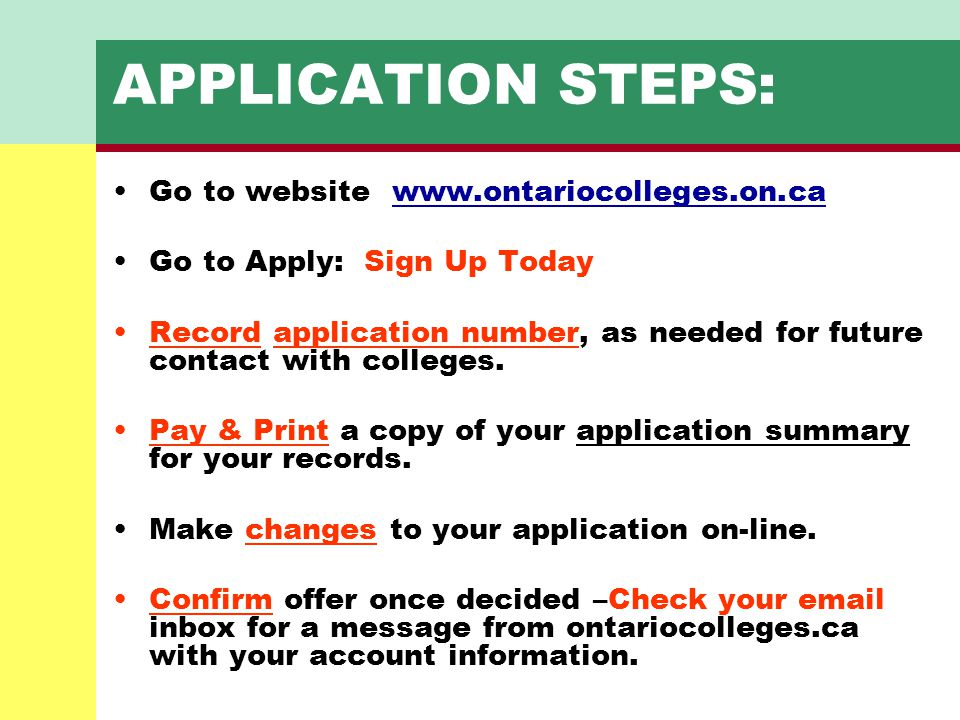APPLICATION STEPS: Go to website www.ontariocolleges.on.ca