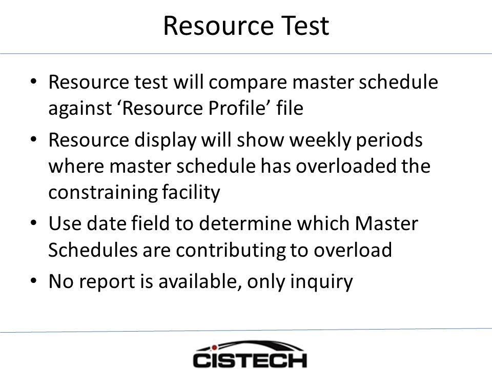 Resource Test Resource test will compare master schedule against 'Resource Profile' file.
