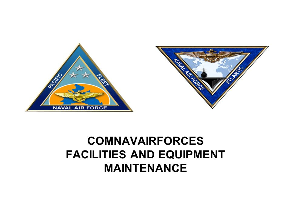COMNAVAIRFORCES FACILITIES AND EQUIPMENT MAINTENANCE