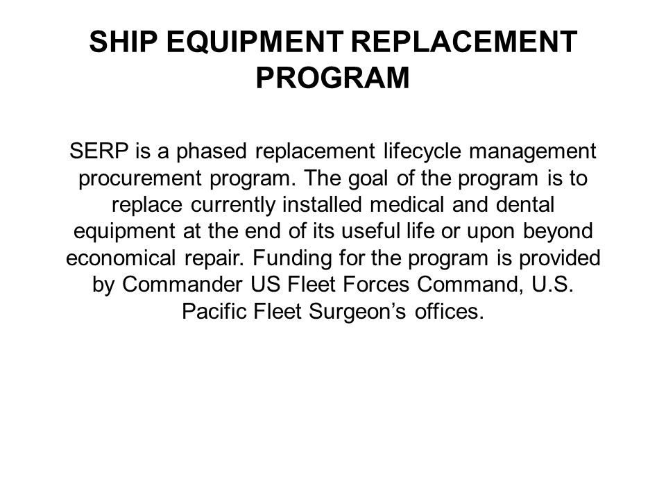 SHIP EQUIPMENT REPLACEMENT PROGRAM