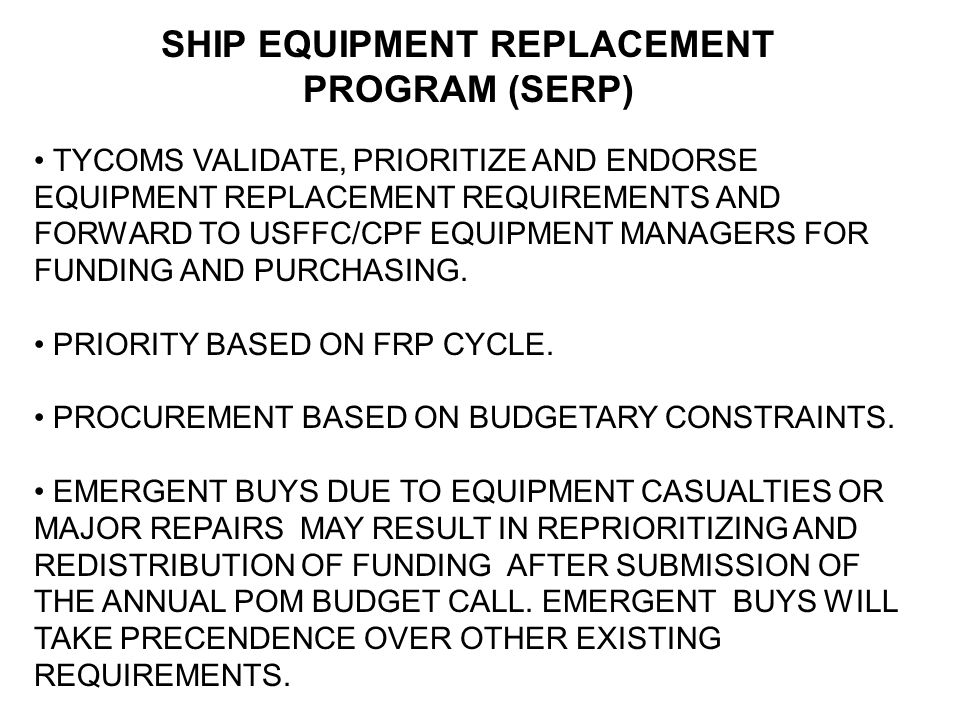 SHIP EQUIPMENT REPLACEMENT PROGRAM (SERP)