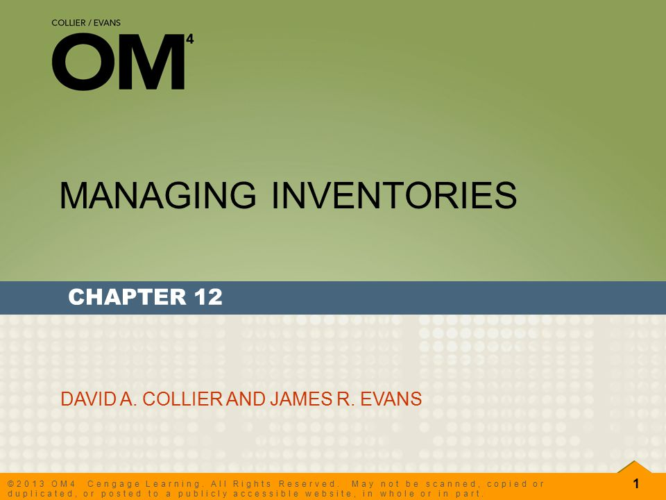 MANAGING INVENTORIES CHAPTER 12 DAVID A. COLLIER AND JAMES R. EVANS