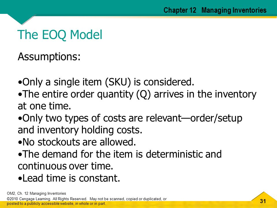 The EOQ Model Assumptions: Only a single item (SKU) is considered.