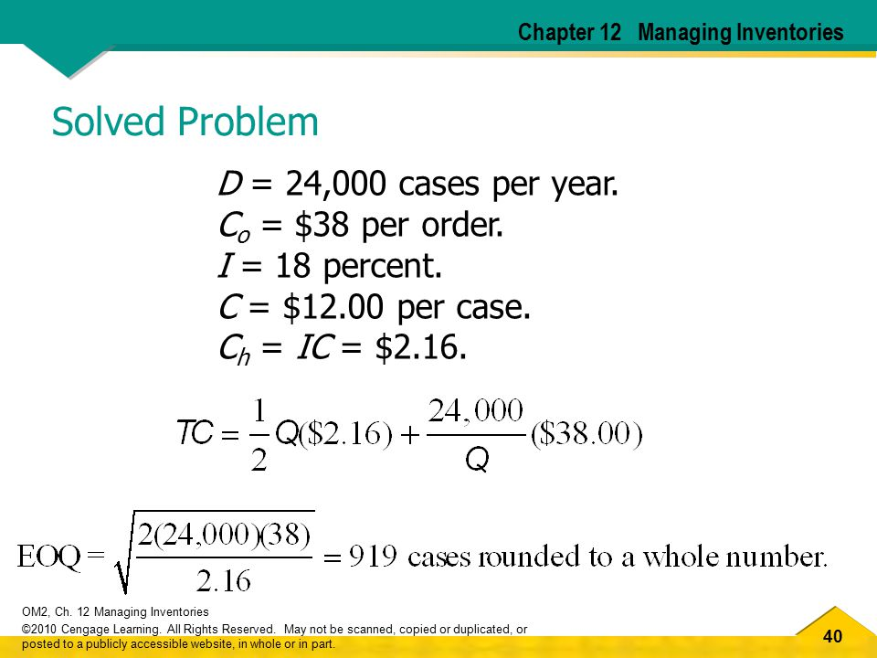 Solved Problem D = 24,000 cases per year. Co = $38 per order.