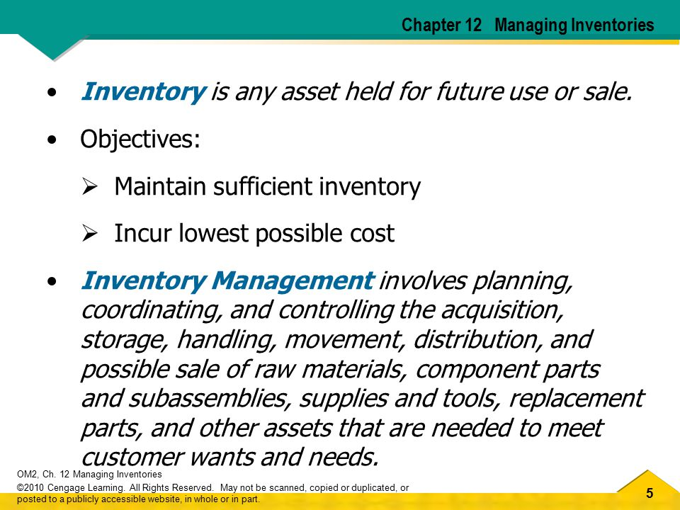 Inventory is any asset held for future use or sale. Objectives: