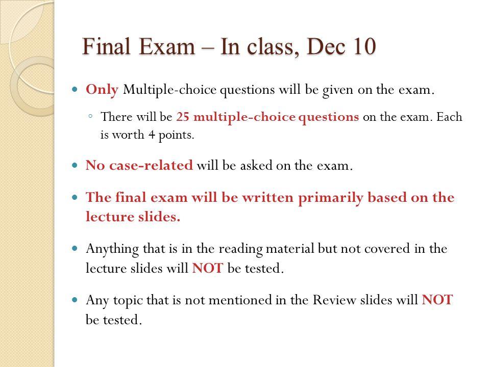 Final Exam – In class, Dec 10